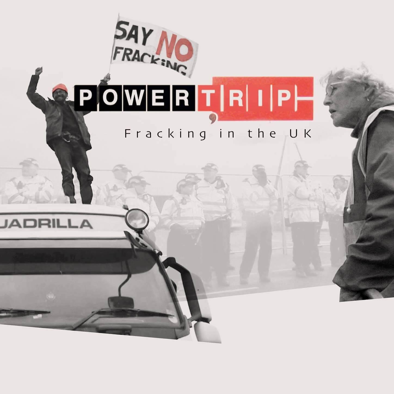 Power Trip - Fracking - Sheffield